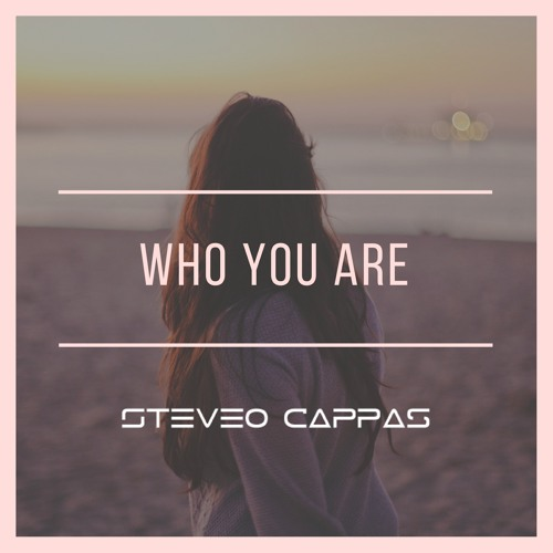 Who You Are - Steveo Cappas [FREE DOWNLOAD] Supported by X-Change & Wesley Fransen