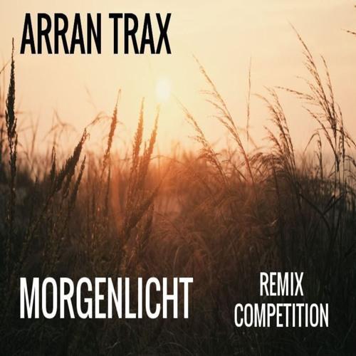 Arran Trax - Morgenlicht (Remix Competition)