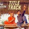 Laung Laachi Title SongMannat NoorAmmy Virk, Neeru Bajwa,AmberdeepLatest Punjabi Movie 2