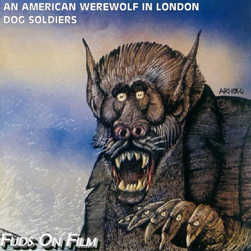 An American Werewolf in London and Dog Soldiers