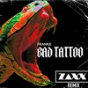 Bad Tattoo (ZAXX Remix)