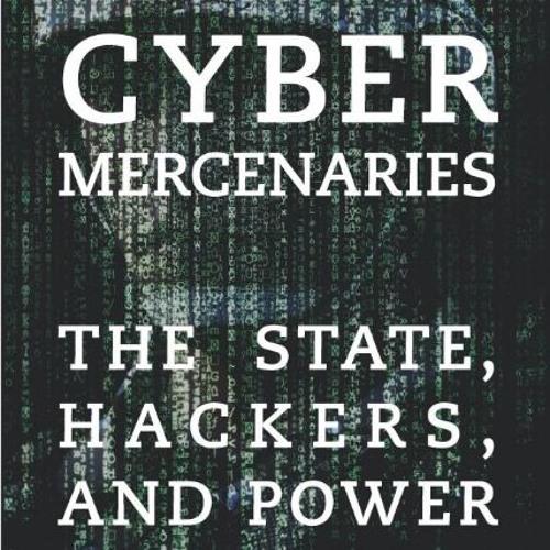 A Discussion Of Tim Maurer's New Book: Cyber Mercenaries