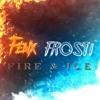 Fenx x Frosti - Fire & Ice