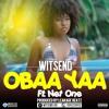 Witsend - Obaa Yaa ft Net1 prod. by Leakage Beatz
