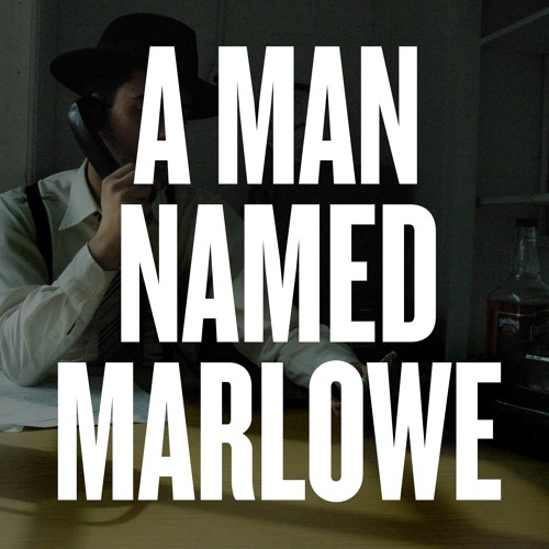 Announcement: A Man Named Marlowe—An Original Audio Drama