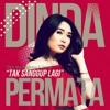 DINDA PERMATA - Tak Sanggup Lagi [MPN Release]