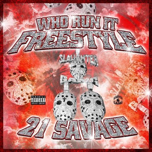 21 Savage - Who Run It (Freestyle)