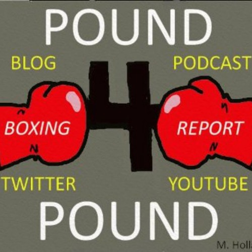 Pound 4 Pound Boxing Report #204 - #LaraHurd... Better Than Expected