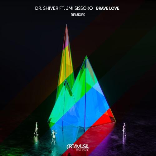 Dr. Shiver ft. Jmi Sissoko - Brave Love (Remixes) [FREE DOWNLOAD]