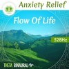 "Anxiety Relief ""Flow Of Life"" ☯ Binaural Beats ⬇FREE DL⬇ 528 Hz"