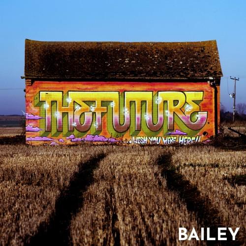 BAILEY - The Future