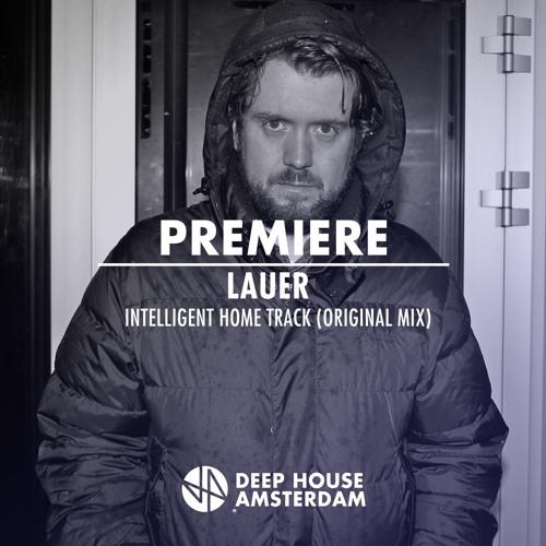 Premiere: Lauer - Intelligent Home Track (Original Mix) [Le Temps Perdu]