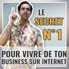 Download Le secret n°1 pour vivre de ton business internet Mp3