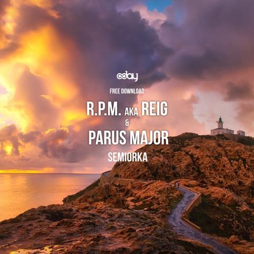 Free Download: R.P.M. aka Reig & Parus Major - Semiorka (Original Mix) [8day]
