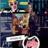 """Ep. 63 """"Do Black People see Color ? Cardi Cardi, Jay Interviews, and Slow Strokin"""""""