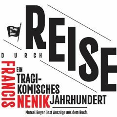 Hörprobe: Francis Nenik, Reise durch ein tragikomisches Jahrhundert. CD-Track 1