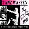 Tanz Waffen - Big Strong Man (Rexxtended Mix)