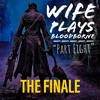 Wife Plays Bloodborne - Part Eight - The One With The Finale