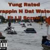 Yung Rated - Trappin' N Dat Water Ft. Lil' Screw *Rough Mix*