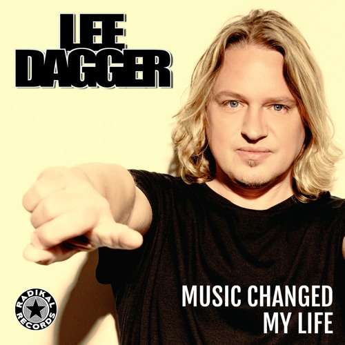 Lee Dagger - Music Changed My Life (Radio Edit)