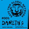 Safe Trip Global Network #001 - Darling