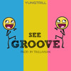 YungTrill - See Groove (Prod. by Trillaman)