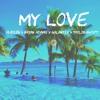 Download My Love (Audien X Bryan Adams X Galantis X Taylor Swift) Mp3