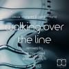 Walking Over the Line (Berni Turletti Remix) [Mallam]