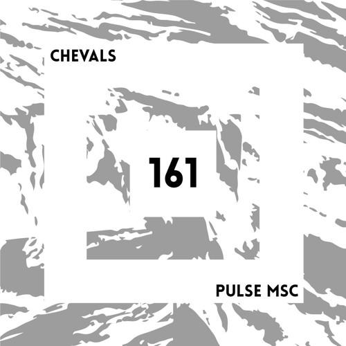 161ème Pulsation - CHEVALS