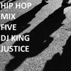 Hip Hop Mix Five (DJ King Justice)