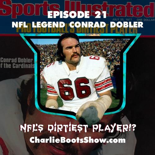 Episode 21 | Conrad Dobler NFL Legend