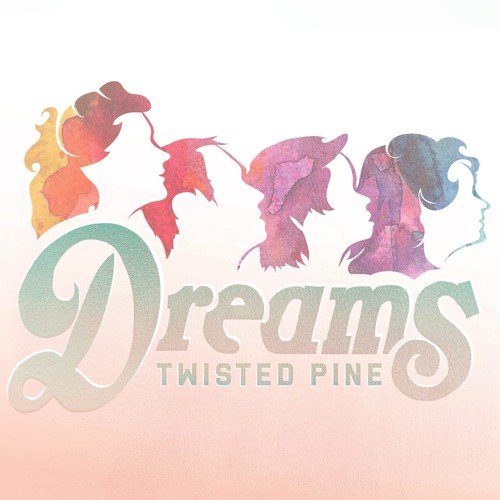 Twisted Pine - Dreams