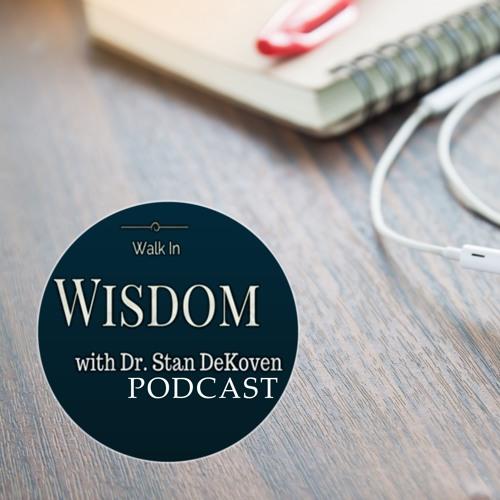 Walk in Wisdom with Dr. Stan DeKoven