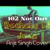 Bachche Ki Jaan Cover- 102 Not Out- Arijit Singh- Salim-Sulaiman- Amitabh Bachchan - 2018