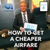 [Podcast EP #6] How to Get a Cheaper Airfare