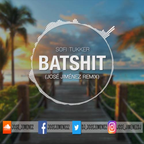 Sofi Tukker - Batshit (Jose Jimenez Remix)