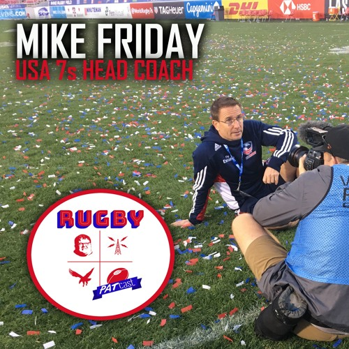 Ep. 3: 60 Minutes of Sevens w/ Mike Friday