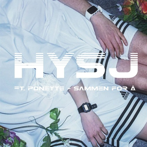 Hysj - Sammen For Å ft Ponette