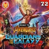 #72 Road to Infinity War - Guardians of the Galaxy Vol. 2
