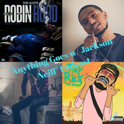 """Interview with Slim Slater: """"Anything Goes w/ Jackson Neill"""" Podcast EP. 46 (4-10-18)"""