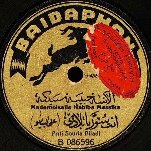 Habiba Messika - Anti Souria Biladi, (Baidaphon, c. 1928)