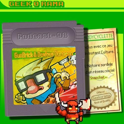 Episode 098 Geek'O'rama - GuBrick & Devious Dungeon | Snapchat