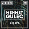 Mehmet Gulec - Mixtape 013 (April) 2018-04-11 Artwork