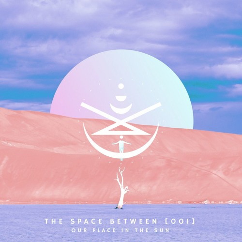 The Space Between [001] - Our Place In The Sun