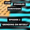 "Episode 2 - ""Grinding On Myself"""