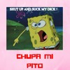 CHUPA Mi PITO ft MYKE.STEEZ