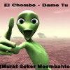El Chombo - Dame Tu Cosita (Murat Seker Moombahton Remix)Uzaylı Dansı Uzayli Dans CUT