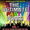 Samus Jay Presents - The Ultimate Party Mash Up Pack Volume 1