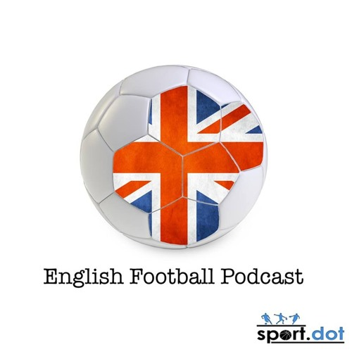 English Football Podcast Ep 23 - Manchester is red