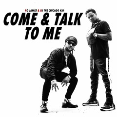 Come And Talk To Me ft. Bj The Chicago Kid x Ro James